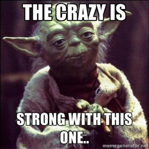 the crazy is strong