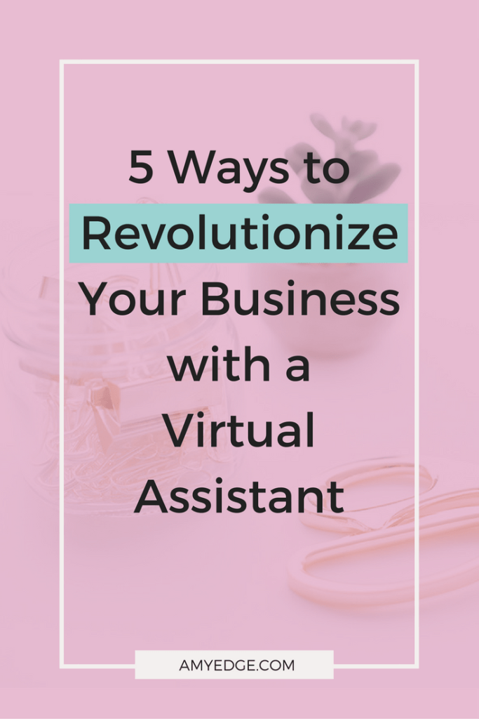Revolutionize Your Business with a Virtual Assistant