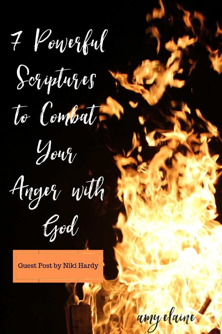 7 powerful scriptures to combat anger at God guest post on amyelaine.com