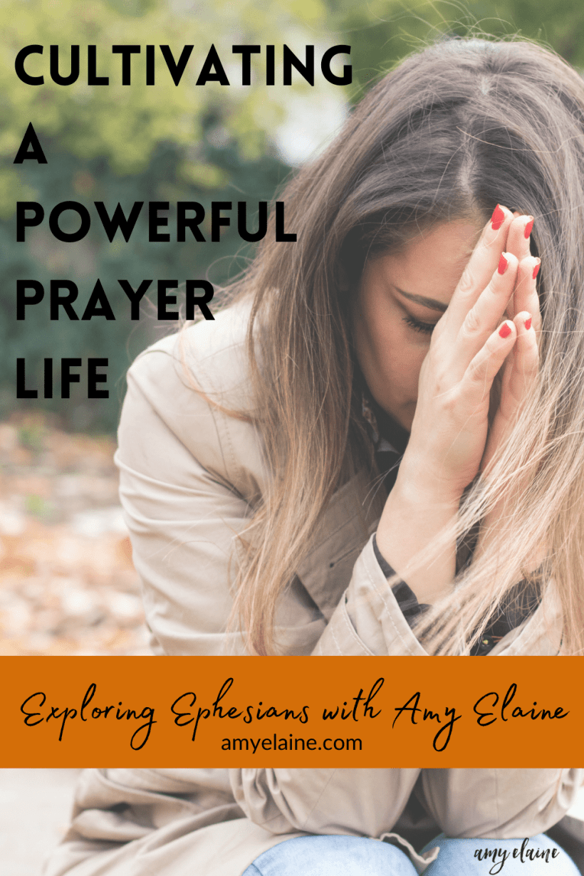 cultivating prayer life ephesians