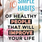 These 10 habits are simple steps that healthy people take to reach and maintain their goals. By practicing these daily you can work towards any weight loss, fitness and health goals that you set your mind to. #weightloss #fitnessgoals #healthyhabitsoffitpeople #mindsetchange #reachyourgoals #dailyhabits #behealthy