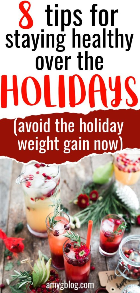 Tips and tricks to stay healthy during this holiday season! Avoid the extra weight gain this year and feel great going into the new year! #healthyhabits #healthylifestyle #healthyholidays #holidaytips