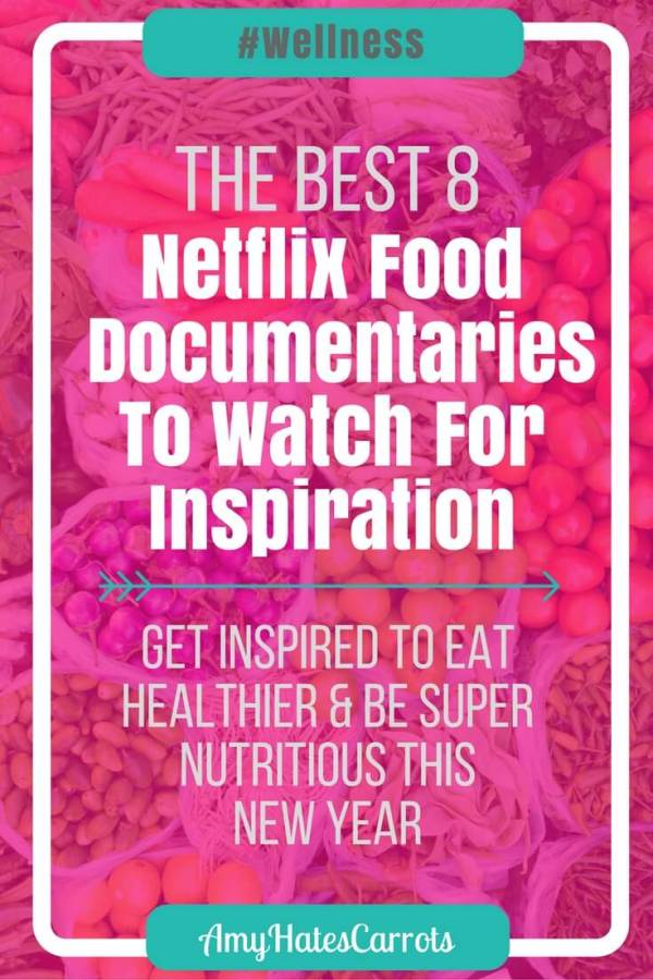 The best 8 Netflix food documentaries to watch for inspiration. Get inspired to eat healthier & be super nutritious this new year!