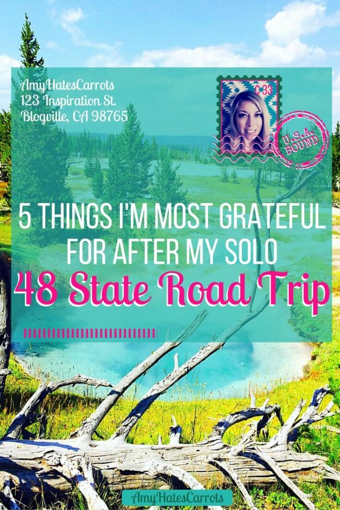 5 things I'm most grateful for after returning from my 48 State road trip across America.