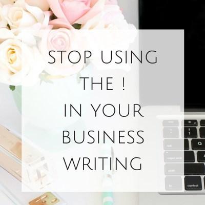 Stop using the exclamation point in your business writing. Remember if every point is emphasized, none of them are. Tips on business writing.