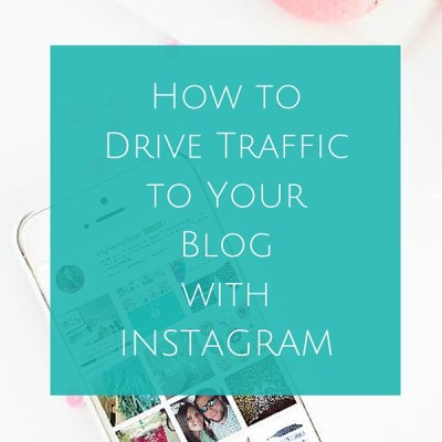 How to Drive Traffic to Your Blog with Instagram