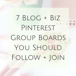 7 Blog + Biz Pinterest Group Boards You Should Follow + Join
