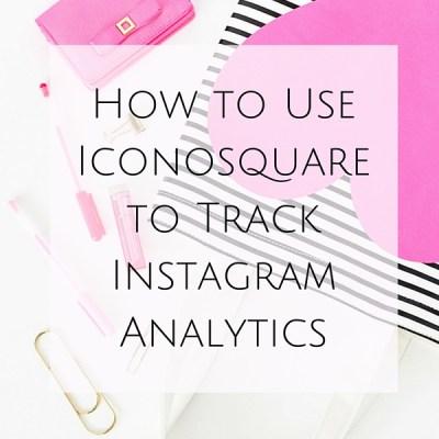 How to Use Iconosquare to Track Instagram Analytics