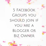 Five Facebook Groups you should join if you are a Blogger or Business Owner
