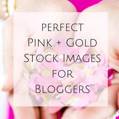 Perfect Pink + Gold Stock Images for Bloggers