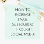How To Increase Email Subscribers Through Social Media
