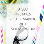3 SEO Mistakes you're Making with Social Media