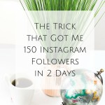 The Trick That Got Me 150 Instagram Followers in 2 Days