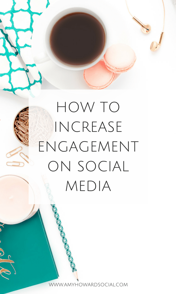 Wondering how to increase engagement on social media? Here are four steps that are proven to increase your social media engagement. Amy Howard Social.