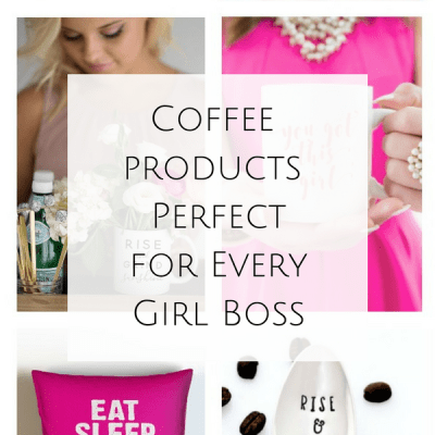 Coffee Products Perfect for Every Girl Boss