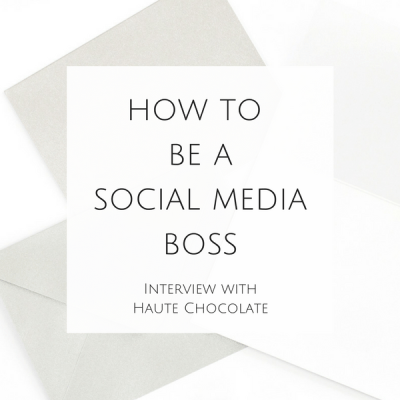 How to be a Social Media Boss: Interview with Haute Chocolate