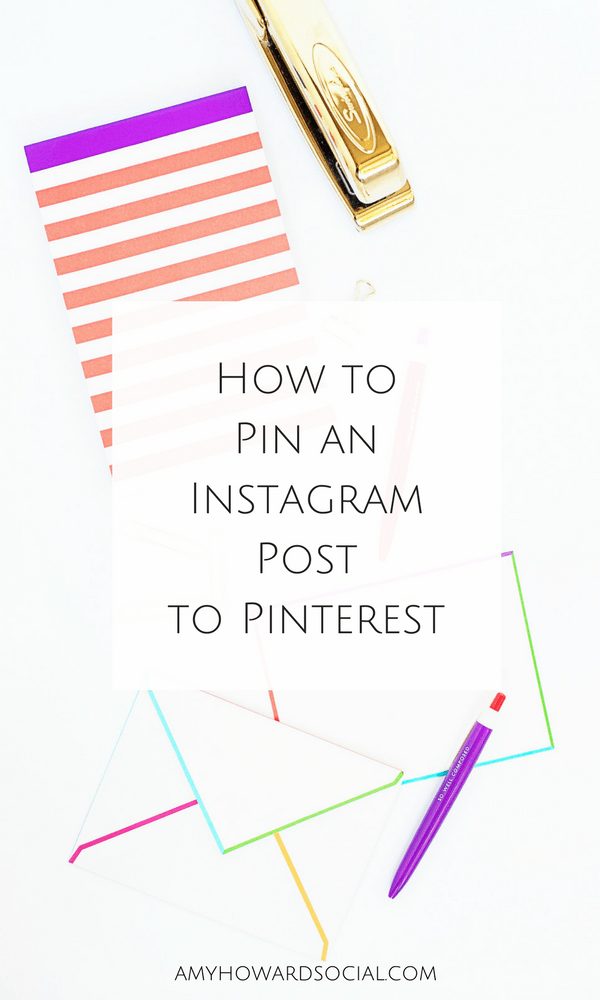 How to Pin an Instagram Post to Pinterest - Amy Howard Social