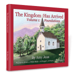 The Kingdom Has Arrived Volume 1 by Amy Jean