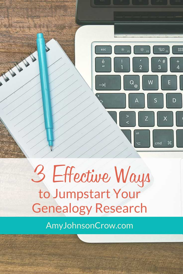 3 Effective Ways To Jumpstart Your Genealogy Research  Amy Johnson Crow
