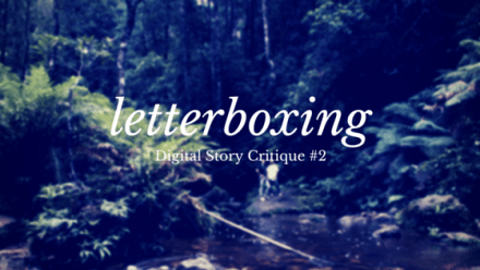Thumbnail for Letterboxing - Digital Story Critique #2
