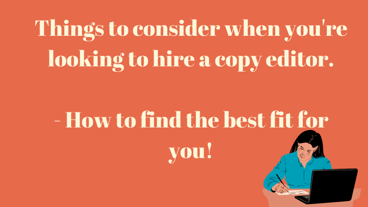 Things to consider when hiring a copy editor.