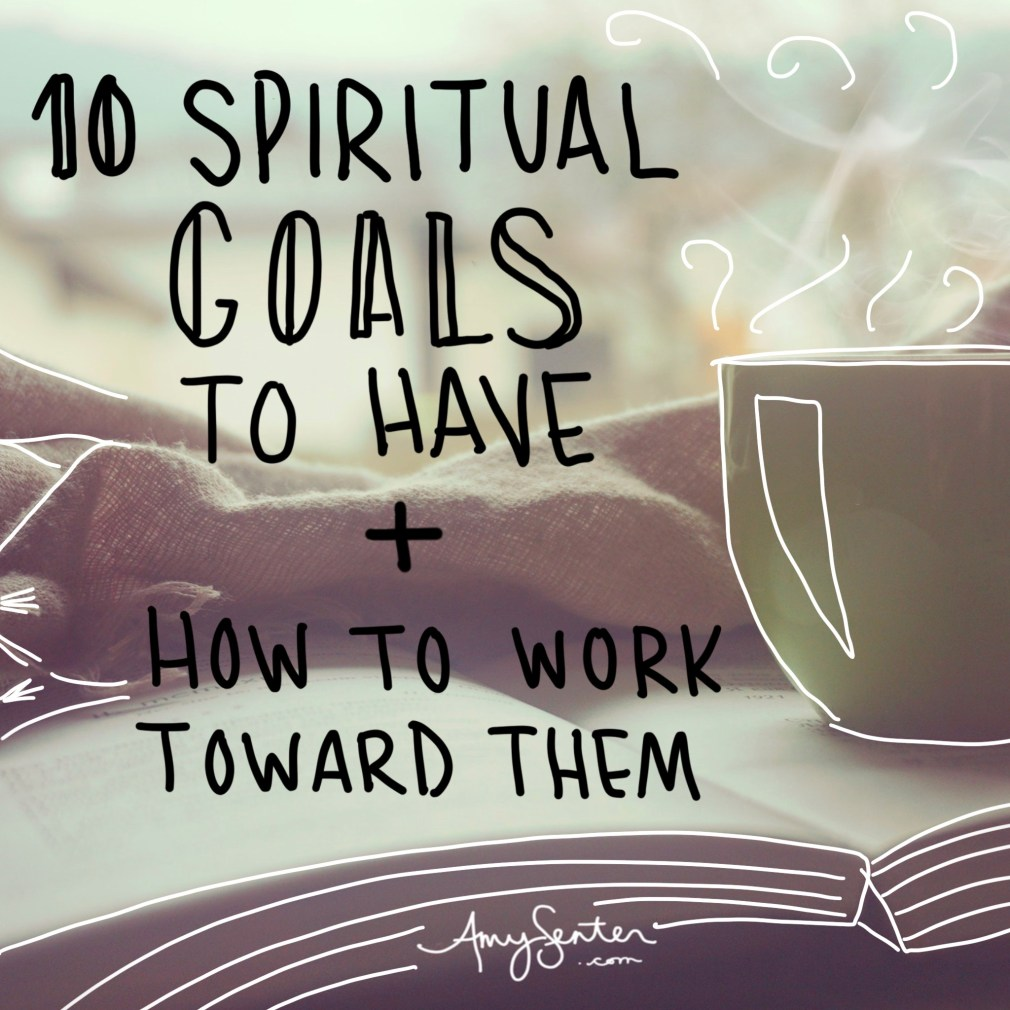 10 Spiritual Goals to Have and How to Work Toward Them