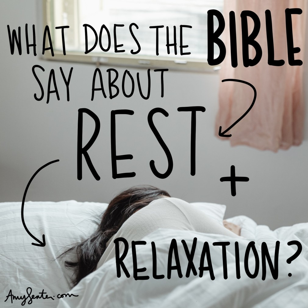 What Does the Bible Say about Rest and Relaxation?