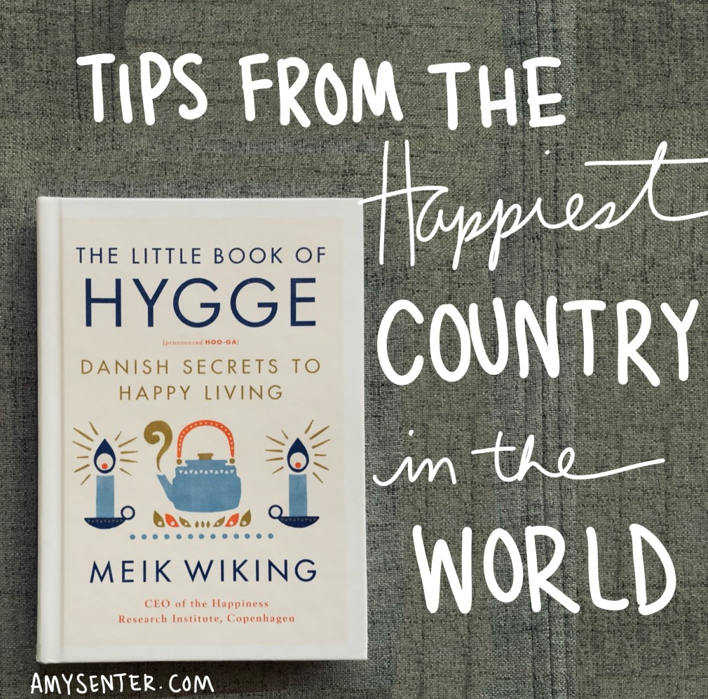"""What I Learned from """"The Happiest Country in the World"""" in """"The Little Book of Hygge"""""""
