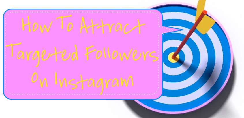 how to attract targeted followers on Instagram