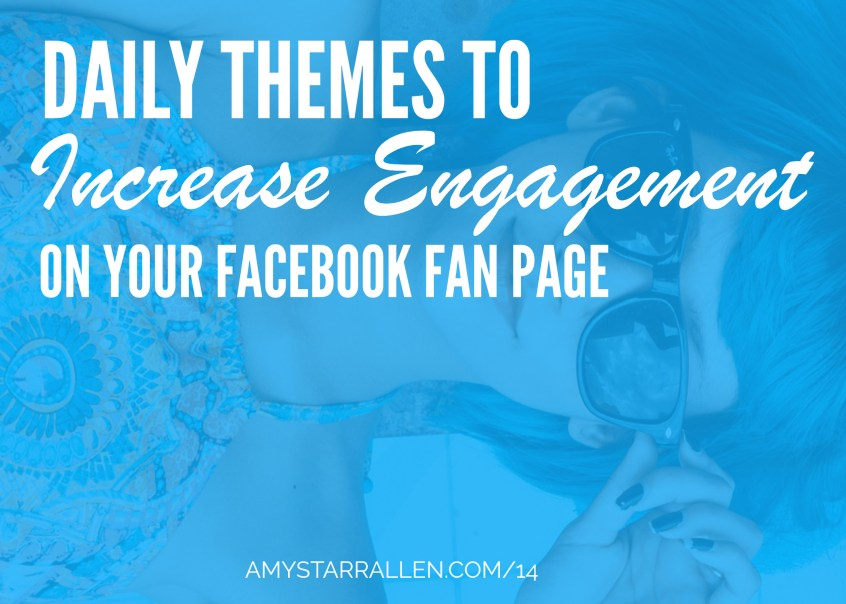 daily themes to increase engagement on your facebook fan page