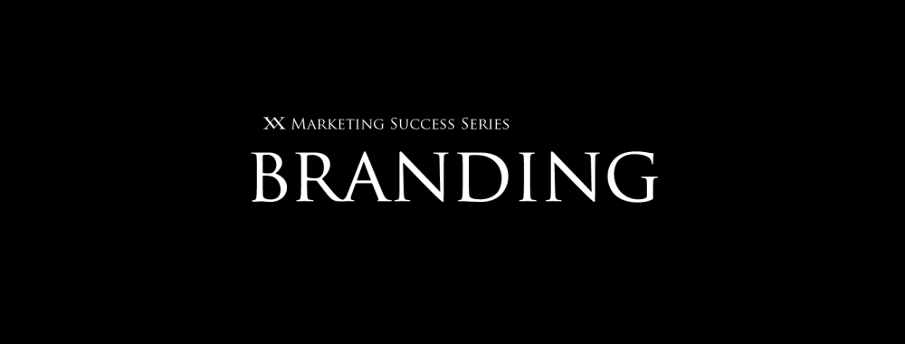Marketing Success Series: Branding