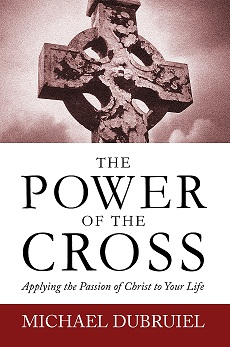 Michael Dubruiel Power of the Cross