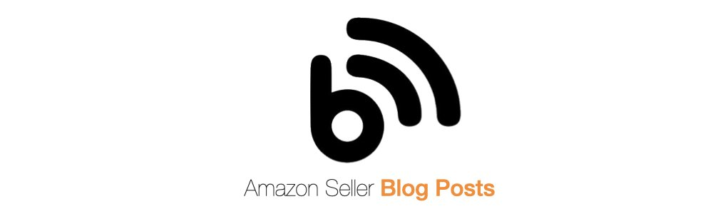 Amazon Seller Latest Blogs