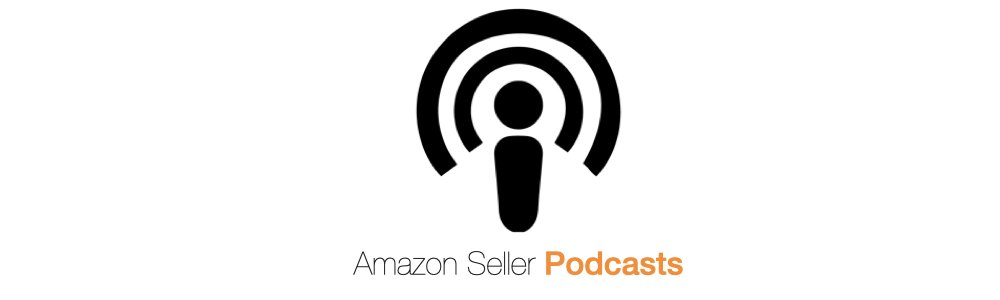 Amazon Seller Latest Podcasts