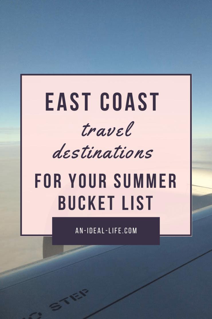 East Coast Travel Destinations for your Summer Bucket List