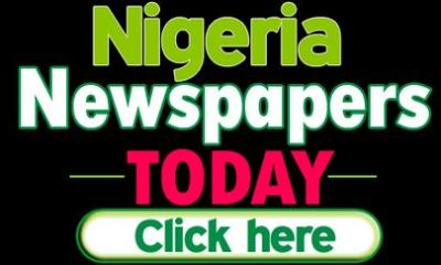Here Are The Major Nigerian Newspaper Headlines For Today, Thursday, 25th April 2019
