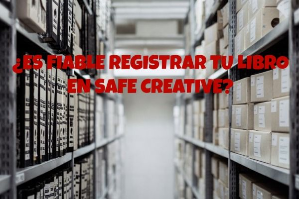 ¿ES FIABLE REGISTRAR TU LIBRO EN SAFE CREATIVE?