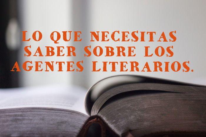 LO QUE NECESITAS SABER SOBRE LOS AGENTES LITERARIOS