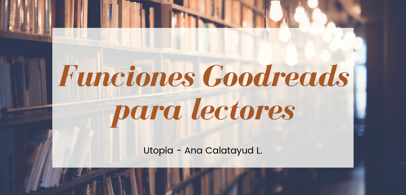 Funciones Goodreads para lectores