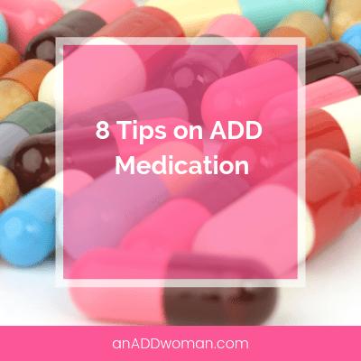 8 Tips on ADD Medication