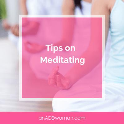 Tips on Meditating ADHD