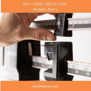 ADD, ADHD, weight loss, an add woman