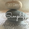 31 Days and 31 ways to simplify your life, whether or not you have ADHD :)