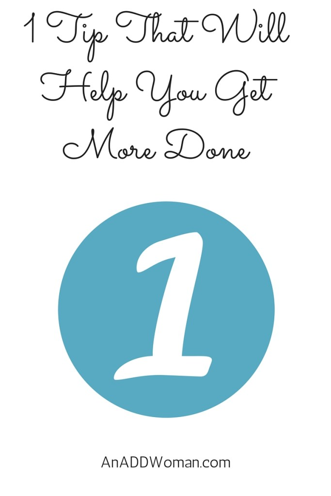 1 Tip That Will Help You Get More Done