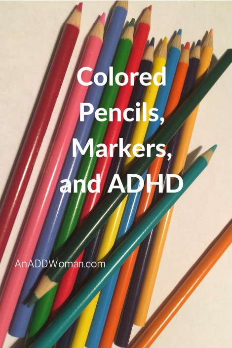 Colored Pencils, Markers, and ADHD