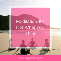 Meditation: It's Not What You Think