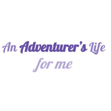 An Adventurer's Life for Me