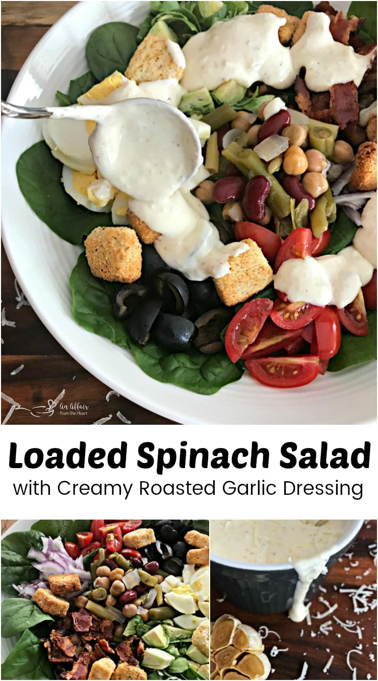 Loaded Spinach Salad with Creamy Roasted Garlic Dressing - An Affair from the Heart
