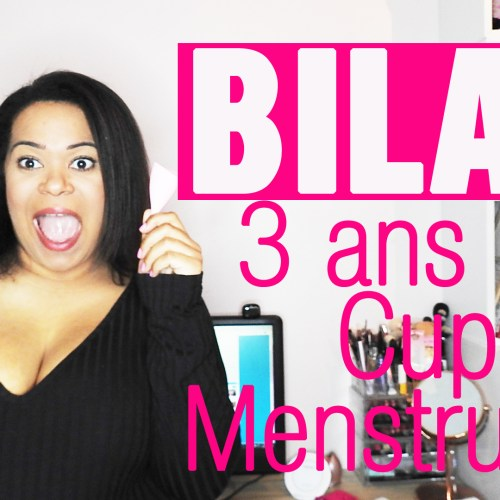 BILAN : 3 ans de cup menstruelle