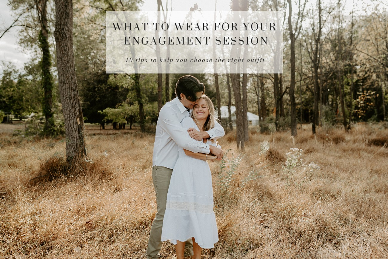 What To Wear For Your Enagement Session